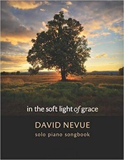 David Nevue - In the Soft Light of Grace - Solo Piano Songbook
